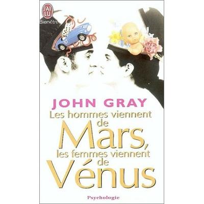 Les hommes viennent de Mars , les femmes viennent de Vénus de John Gray