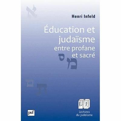 Education et Judaisme : entre profane et sacré, par Henri Infeld