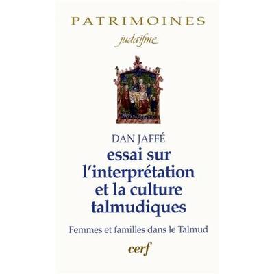 Essai sur l'interprétation et la culture talmudiques: Femmes et familles dans le Talmud