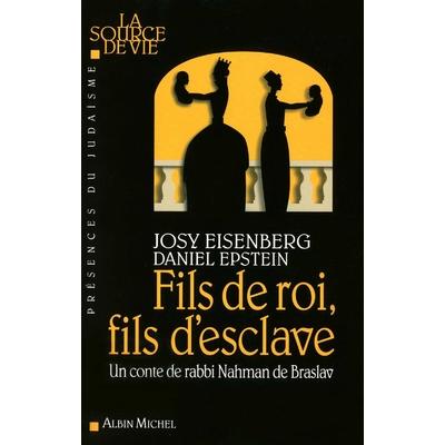 Fils de roi, fils d'esclave: un conte de rabbi Nahman de Braslav