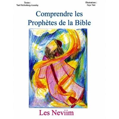 Comprendre les Prophètes de la Bible: Les Neviim
