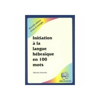 Initiation à la langue hébraique en 100 mots avec CD