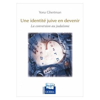 Une identité juive en devenir de Yona Ghertman