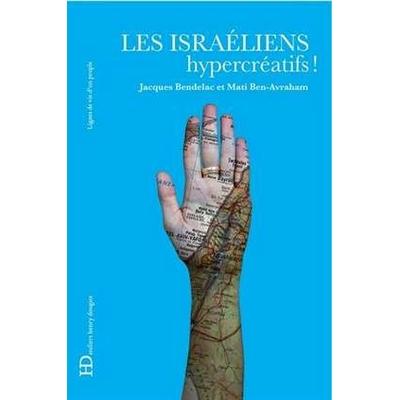 Les Israeliens hypercréatifs de J. Bendelac et M. Ben-Avraham