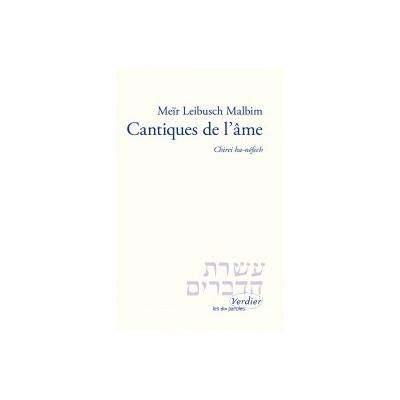 Cantiques de l'âme de Meir Leibusch Malbim