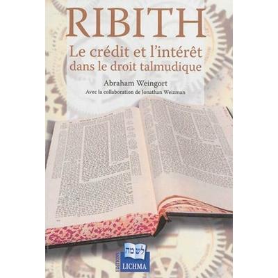 RIBITH Le crédit et l'intérêt dans le droit talmudique