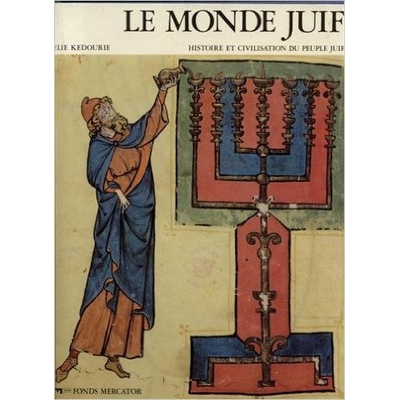 Le monde Juif, Histoire et Civilisation du peuple Juif.