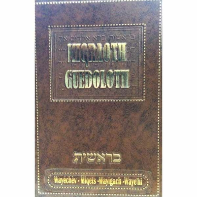 Miqraot guedoloth traduit Wayéchev Mikets Wayigach Waye'hi (Vol 4)