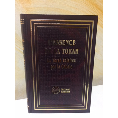 L'essence de la Torah - La Torah eclairée par la Cabale