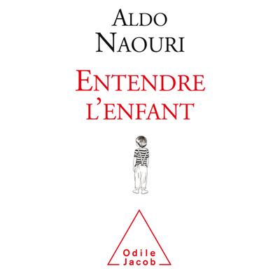 Entendre l'enfant d' Aldo Naouri