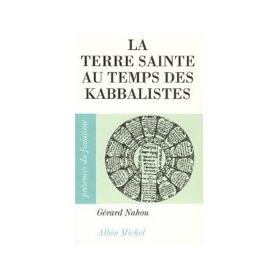 La terre sainte au temps des kabbalistes