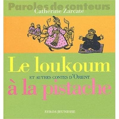 Le Loukoum et autres contes d'Orient