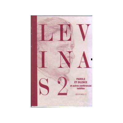Paroles et silence et autres conférences inédites oeuvres 2 d'Emmanuel Levinas