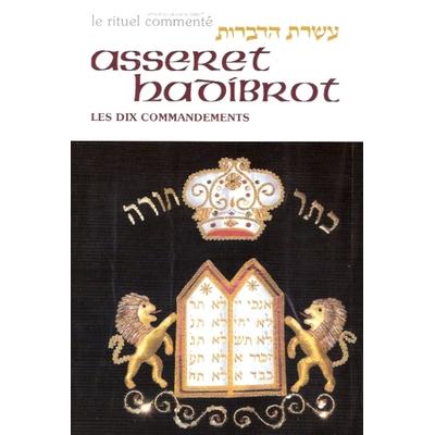 Asseret Hadibrot / Les Dix Commandements collection le rituel commenté