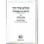 Téhilim Psaumes de David hébreu français avec le perek chira