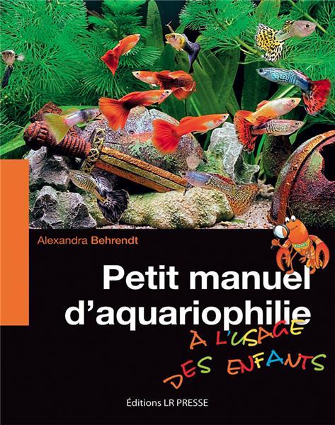 PETIT MANUEL D\'AQUARIOPHILIE À L\'USAGE DES ENFANTS