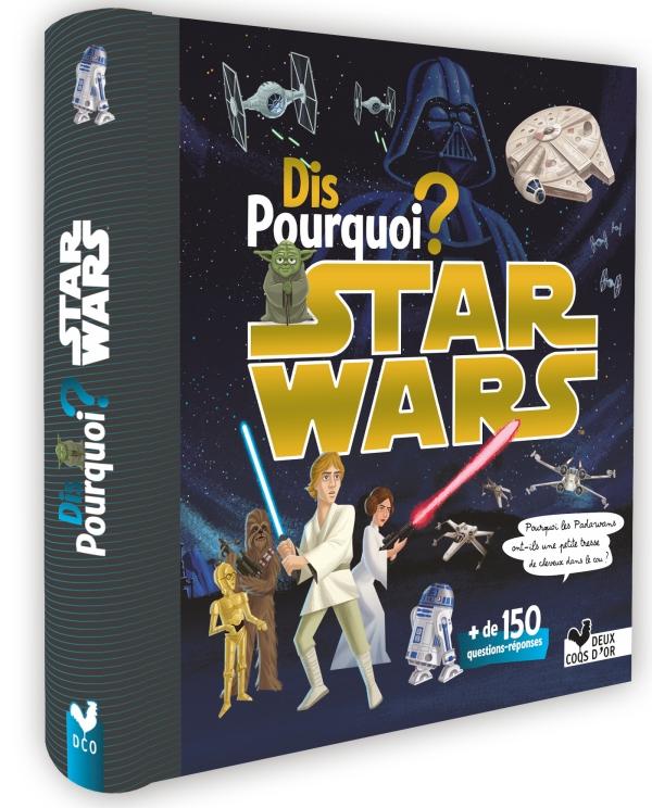 Dis Pourquoi? Star Wars