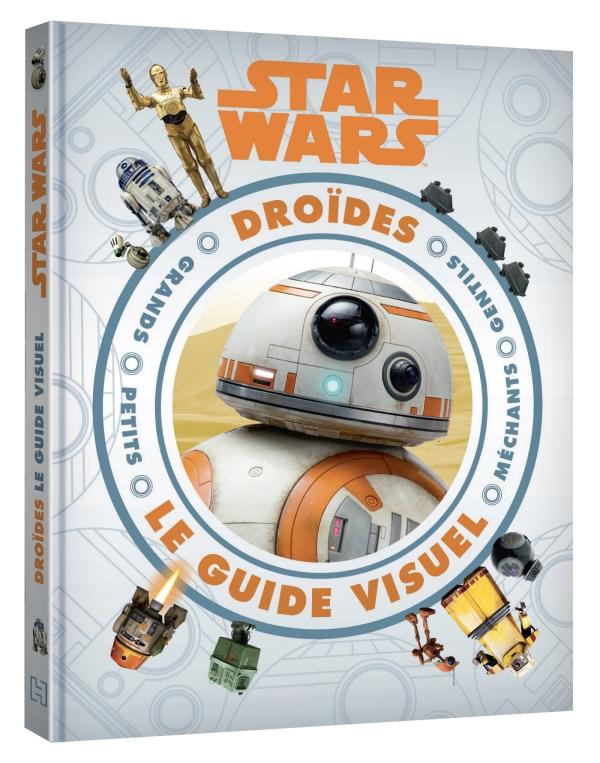 Star Wars - Encyclopédie des Droïdes