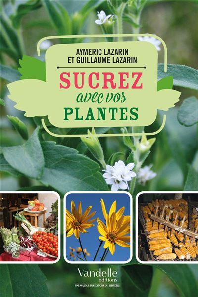 Sucrez avec vos plantes