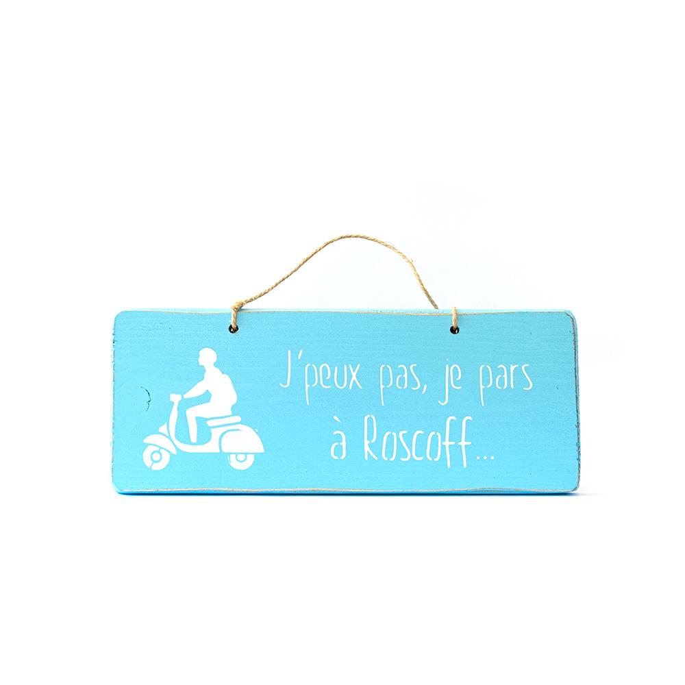 Pancarte j\'peux pas, je pars à Roscoff bleue