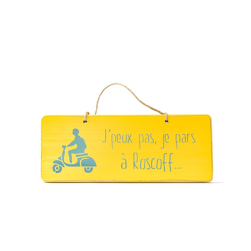 Pancarte j\'peux pas, je pars à Roscoff jaune