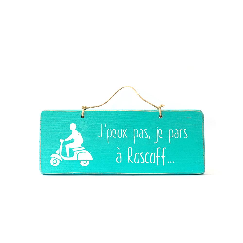 Pancarte j\'peux pas, je pars à Roscoff turquoise