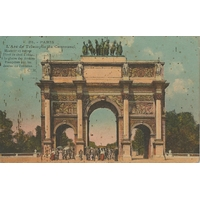 ARC DE TRIOMPHE DU CARROUSEL CARTE COLORISÉE / PARIS / 1926