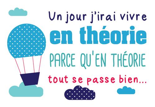 Carte Postale  Un jour j'irais vivre en théorie parce qu'en théorie tout  ... Lulu Shop
