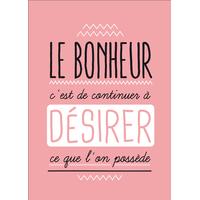 """Carte Postale """" Le Bonheur c'est de continuer à désirer ce que l'on possède """""""