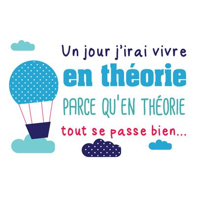 """Carte Postale """" Un jour j'irais vivre en théorie parce qu'en théorie tout  ... """""""