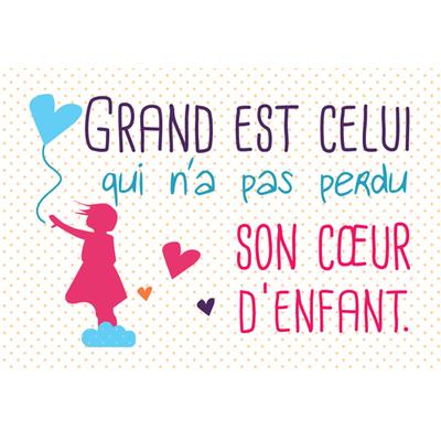 """Carte Postale """" Grand est celui qui n'a pas perdu son coeur d'enfant  ... """""""