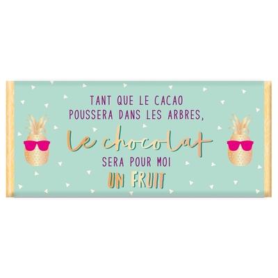 Tablette de chocolat, Message : Tant que le cacao poussera dans un arbre le chocolat sera pour moi un fruit