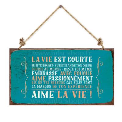 Pancarte : La vie est courte brise tes chaînes...