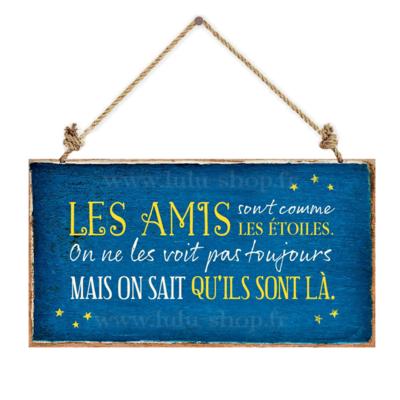 Pancarte : Les amis sont comme les étoiles...