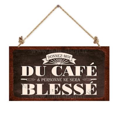 Pancarte : Donnez-moi du café & Personne ne sera blessé