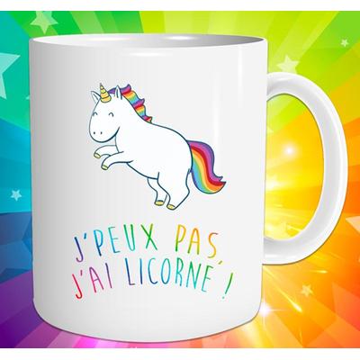 """Mug """"Licorne"""" : J'peux pas, j'ai licorne !"""