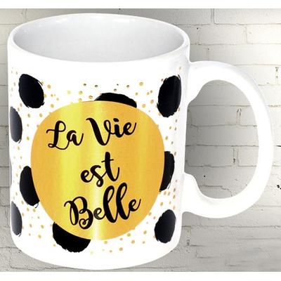 """Mug """"Chic"""" : La vie est Belle"""