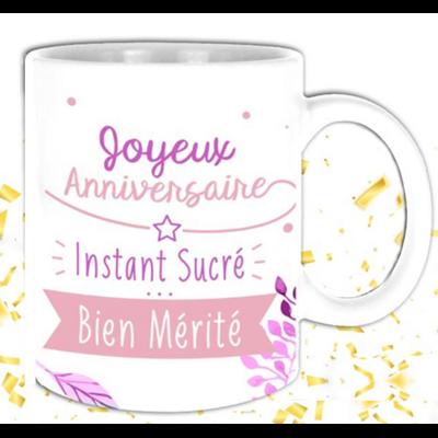 """Mug """"Moments de la Vie"""" : Joyeux Anniversaire instants sucrés bien mérité"""