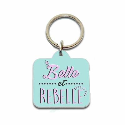 """Porte clés humoristique """"Belle et Rebelle"""""""