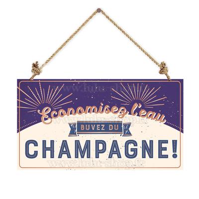 Pancarte : Economisez l'eau buvez du champagne!