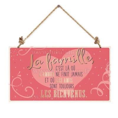 Pancarte : La famille, c'est là où l'amour ne finit jamais...
