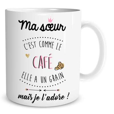 """Mug """"Family & Friend"""" : Ma Soeur c'est comme le café. Elle a un grain mais je l'adore"""
