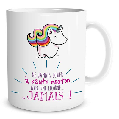 """Mug """"Licorne"""" : Ne jamais jouer à saute mouton avec une licorne... Jamais !"""