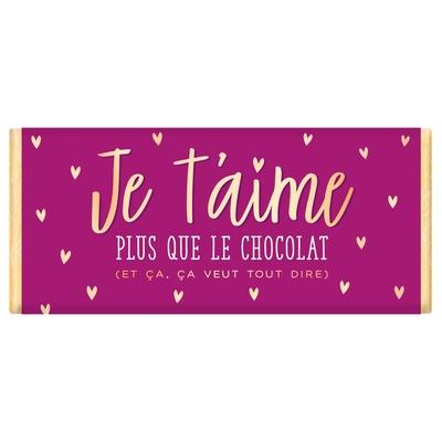 Tablette de chocolat Message : Je t'aime plus que le chocolat...