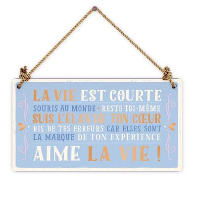 Pancarte : La vie est courte ...