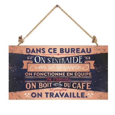 Pancarte : Dans ce bureau on s'entraide, on se respecte, ...