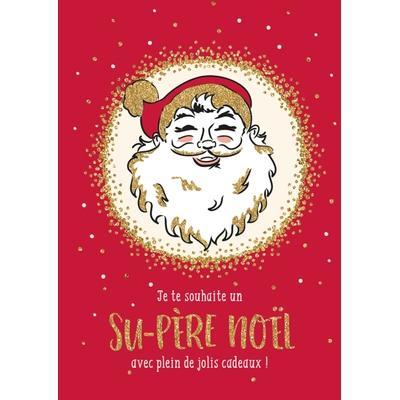 Carte Postale Noël : Je te souhaite un su-père noël avec pleins de jolis cadeaux !