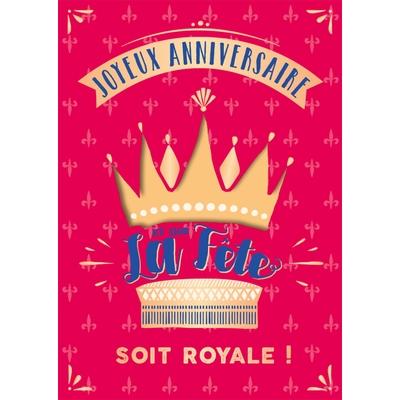 Carte postale Musicale : Joyeux anniversaire Et que la fête soit royale !