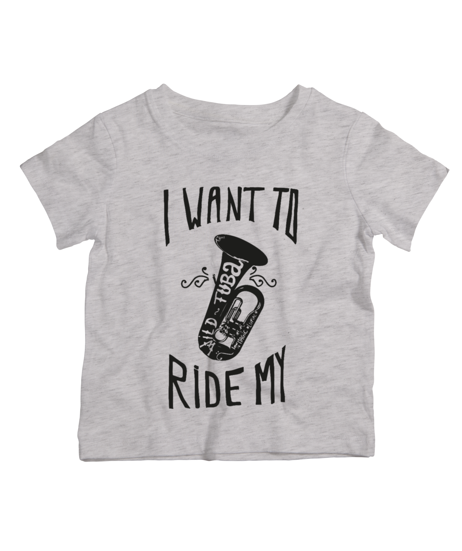 TEE-SHIRT I WANT TO RIDE MY WILD TUBA