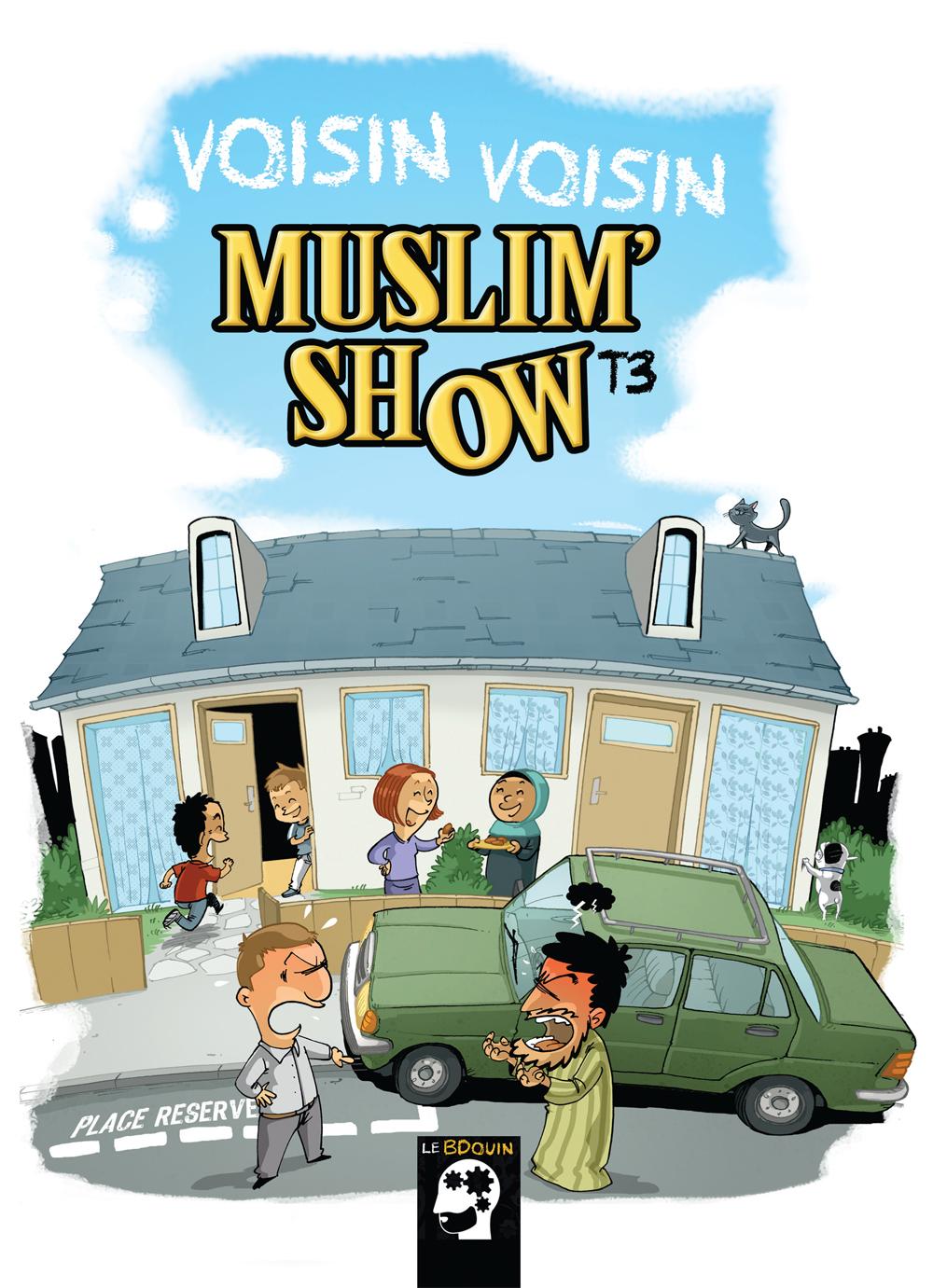 BD MuslimShow Tome 3 -  Voisin Voisin